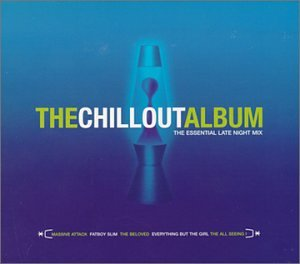 The Chill Out Album: The Essential Late Night Mix