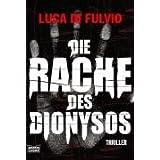 """Die Rache des Dionysos: Thrillervon """"Luca Di Fulvio"""""""