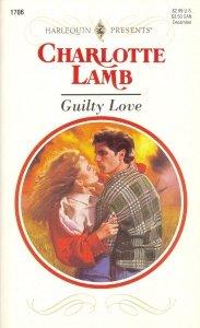 Guilty Love (Harlequin Presents, No 1706), Charlotte Lamb