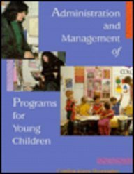 Administration and Management of Programs for Young Children