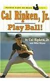 Cal Ripken, JR.: Play Ball (Puffin Easy-To-Read) (0780793471) by Ripken, Cal, Jr.