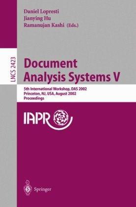 Document Analysis Systems V: 5th International Workshop, DAS 2002, Princeton, NJ, USA, August 19-21, 2002. Proceedings (