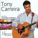 TONY CARREIRA-AO VIVO NO PAVILH�O ATLANTICO -DVD-