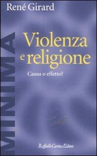 Violenza e religione. Causa o effetto?
