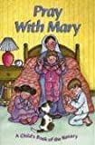 Pray with Mary: A Child's Book of the Rosary