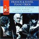 echange, troc Sviatoslav Richter, Oleg Kagan, Natalia Gutman - Franck: Trio Op.1 #1 / Ravel: Trio