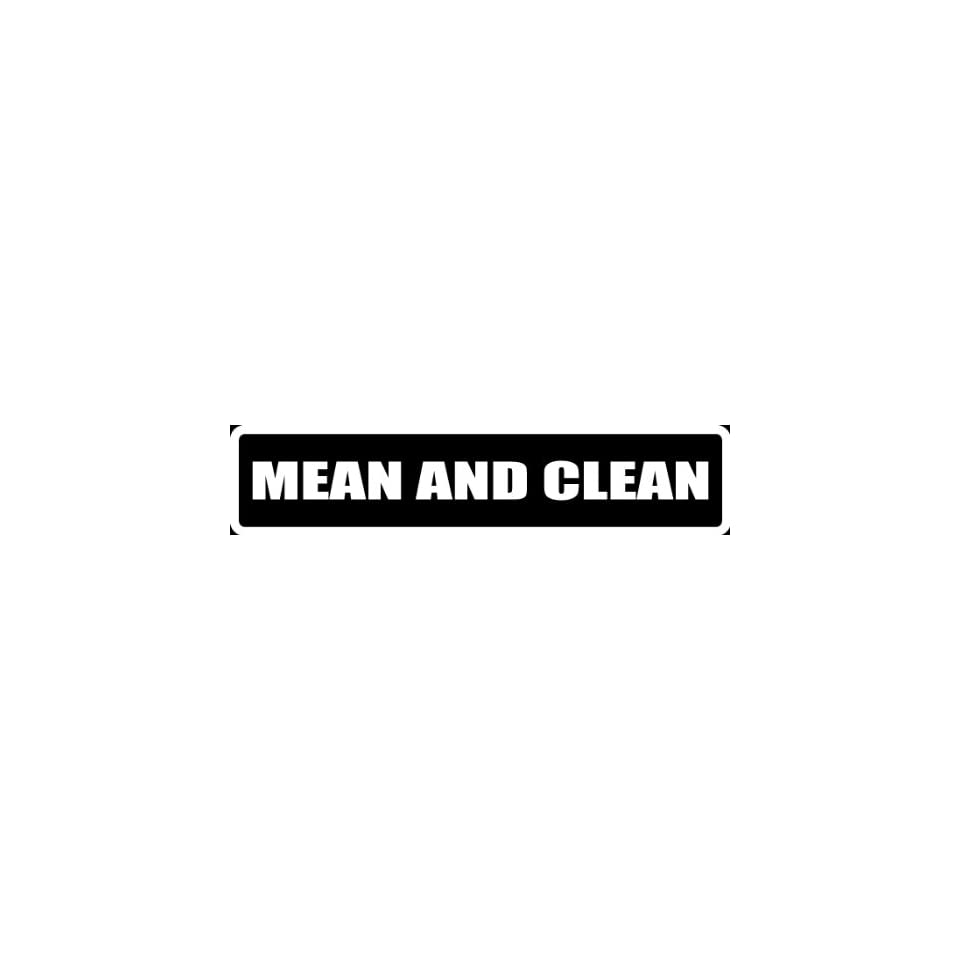 (Att42) 8 White Vinyl Decal Mean and Clean Thing Funny Saying Die Cut Decal Sticker for Any Smooth Surface