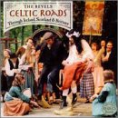 Celtic Roads: Through Ireland Scotland & Brittany
