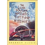 The Lone Ranger and Tonto Fistfight in Heaven (0871135485) by Sherman Alexie