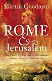 Rome and Jerusalem: The Clash of Ancient Civilizations (014029127X) by Goodman, Martin
