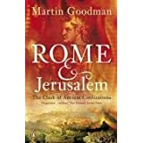 Rome and Jerusalem: The Clash of Ancient Civilizationsby Martin Goodman