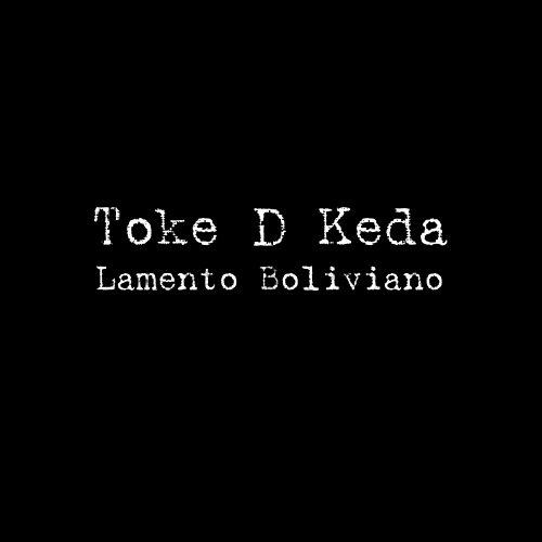 Lamento Boliviano - Toque D Keda