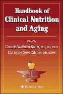 Handbook Of Clinical Nutrition & Aging (04) By Bales, Connie W [Hardcover (2003)]