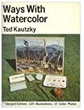 img - for Ways with Watercolor, Second Edition, Enlarged book / textbook / text book