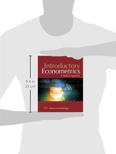 wooldridge introductory econometrics a modern approach Get this from a library introductory econometrics : a modern approach [jeffrey m wooldridge] -- wooldridge uses a systematic approach motivated by the major problems facing applied researchers this text provides important understanding for empirical work in many social sciences, as well as for.