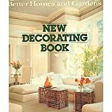 Better Homes and Gardens New Decorating Book (069600092X) by Better Homes and Gardens