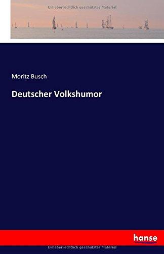 Deutscher Volkshumor  [Busch, Moritz Busch] (Tapa Blanda)
