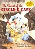 The Secret of the Circle-K Cave (Science Solves It (Paperback))