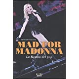 MAD FOR MADONNA. LA REGINA DEL POPdi FALCONI FRANCESCO