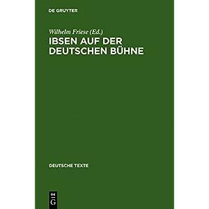 Ibsen auf der deutschen Bühne: Texte zur Rezeption (Deutsche Texte, Band 38)