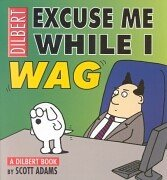 Excuse me while i wag (Dilbert)