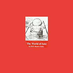 The World of Saki | [Saki (H.H. Munro)]