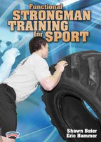 Shawn Baier: Functional Strongman Training for Sport (DVD)