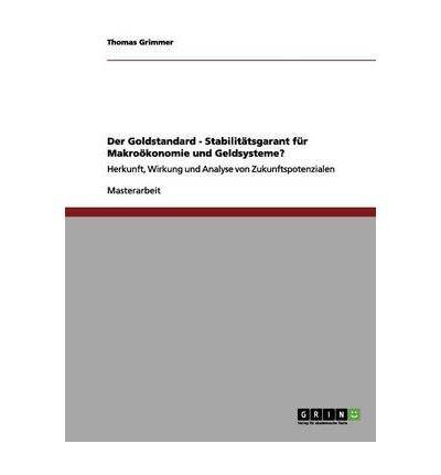 Der Goldstandard ALS Schutz VOR Hyperinflation Und Staatsuberschuldung (Paperback)(German) - Common PDF