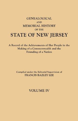 Genealogical and Memorial History of the State of New Jersey. in Four Volumes. Volume IV. Contains Index to All Four Volumes