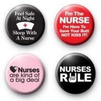 "Set of 4 - NURSE / NURSING - Funny Comedy Pinback Buttons 1.25"" Pins / Badges"