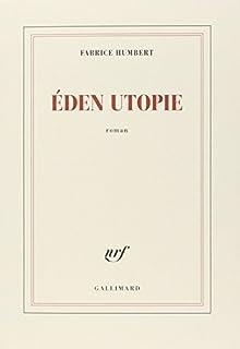 Eden utopie : roman, Humbert, Fabrice