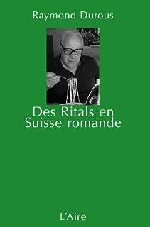 Des Ritals en terre romande : [tome 1]