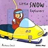 Little Snow Explorers (Little Explorers) (1846430372) by Anthony Lewis