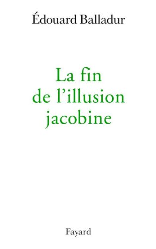 La fin de l'illusion jacobine (Documents)