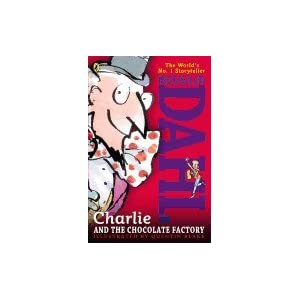 Charlie and the Chocolate Factory [ CHARLIE AND THE CHOCOLATE FACTORY BY Dahl, Roald ( Author ) Aug-16-2007