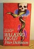 Walking Dead (0099603101) by Peter Dickinson