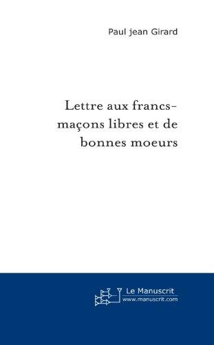 Lettre Aux Francs-Maçons Libres Et De Bonnes Moeurs