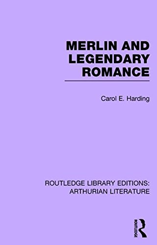 Routledge Library Editions Arthurian Literature Merlin and Legendary Romance Volume 5