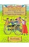 Heroines of the American Revolution: America's Founding Mothers (Heroines of History Series Vol 1)