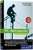 PC-Netzwerke: LAN und WLAN einrichten. Mit VoIP (Voice over IP), Asterisk und Skype, openSUSE, Knoppix, FLI4L. Aktuell zu Windows Vista: Planen und ... Aktuell zu Windows Vista (Galileo Computing) - Axel Schemberg, Martin Linten