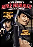 Mike Hammer: MURDER ME, MURDER YOU & MORE THAN MURDER by Mickey Spillane