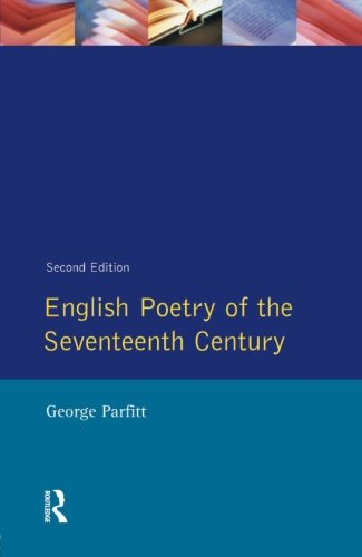 English Poetry of the Seventeenth Century (Longman Literature In English Series), by George Parfitt