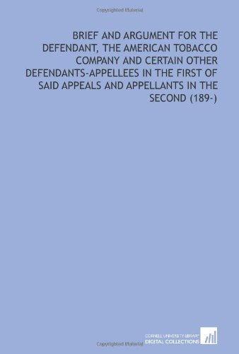 Brief and Argument for the Defendant, the American Tobacco Company and Certain Other Defendants-Appellees in the First of Said Appeals and Appellants in the Second (189-)
