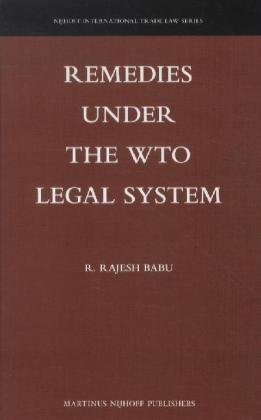 Remedies Under the WTO Legal Sysem (Nijhoff International Trade Law)