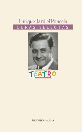 Teatro de Enrique Jardiel Poncela (Obras Completas/Selectas de Literatura)
