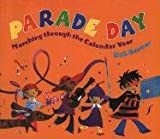 Parade Day: Marching Through the Calendar Year (0823416909) by Barner, Bob