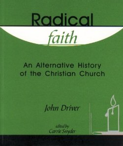 Radical Faith John Driver