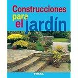 Construcciones Para El Jardin (Jardineria Y Plantas)