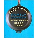 Budget Buster Family Cookbook: Feed Four Or More For $10 or Less! (Hardback)