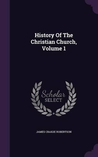 History Of The Christian Church, Volume 1